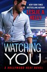 Watching You by Leslie A. Kelly