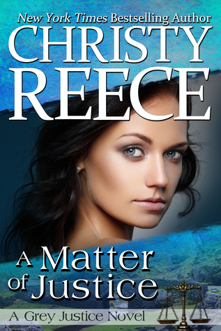 A Matter Of Justice  by Christy Reece