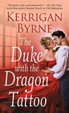 The Duke with the Dragon Tattoo (Victorian Rebels, #6) by Kerrigan Byrne