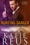 Hunting Danger by Katie Reus