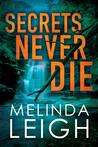 Secrets Never Die by Melinda Leigh