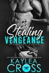 Stealing Vengeance by Kaylea Cross