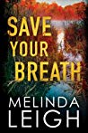 Save Your Breath by Melinda Leigh
