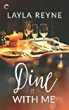 Dine With Me by Layla Reyne