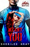 Meant For You by Sherilee Gray