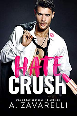 Hate Crush by A. Zavarelli
