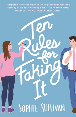 Ten Rules for Faking It by Sophie Sullivan